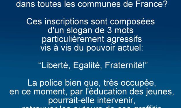 «Liberté, Egalité, Fraternité»? Où vont-ils chercher tout ça?
