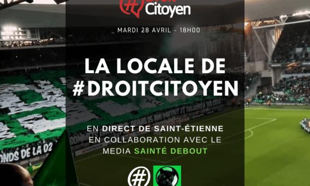 Nouvelle émission de Radio : La locale #droitcitoyen/Sainté Debout