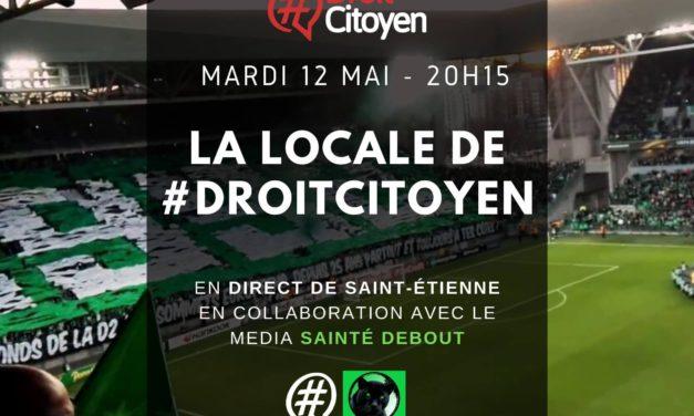 Émission LA LOCALE du12 mai Sainté Debout sur #DROITCITOYEN
